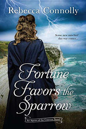 Fortune Favors the Sparrow by Rebecca Connolly