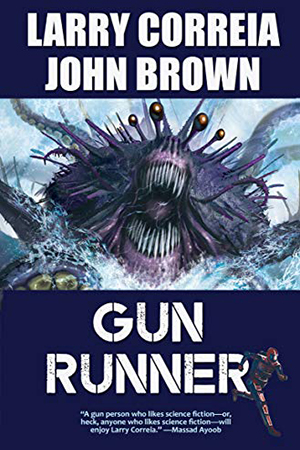 Gun Runner by Larry Correia and John Brown