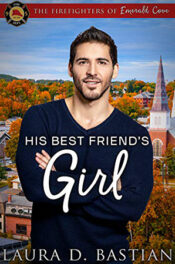 His Best Friend's Girl by Laura D. Bastian