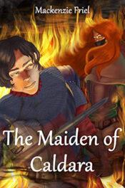 The Maiden of Caldara by Mackenzie Friel