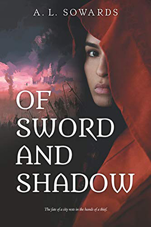 Of Sword and Shadow by A. L. Soward