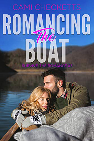 Romancing the Boat by Cami Checketts