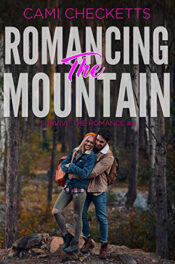 Romancing the Mountain by Cami Checketts