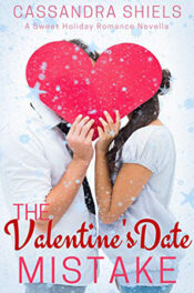 The Valentine's Date Mistake by Cassandra Shiels