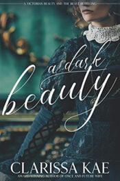 A Dark Beauty by Clarissa KaeA Dark Beauty by Clarissa Kae