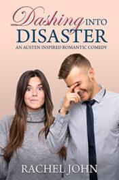 Dashing into Disaster by Rachel John