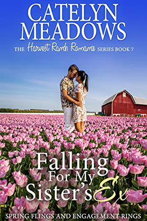 Falling For My Sister's Ex by Catelyn Meadows