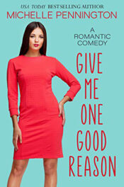 Give Me One Good Reason by Michelle Pennington