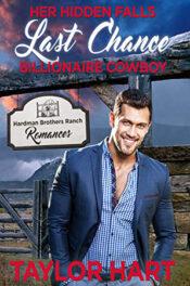 Her Hidden Falls Last Chance Billionaire Cowboy by Taylor Hart