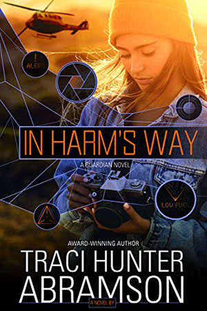 Guardians: In Harm's Way by Traci Hunter Abramson