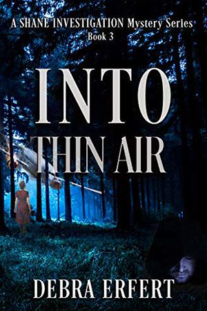 Shane Investigations: Into Thin Air by Debra Erfert