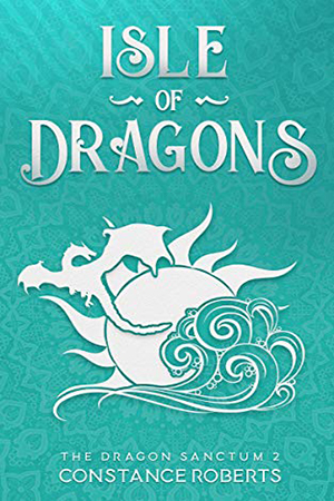 Dragon Sanctum: Isle of Dragons by Constance Roberts