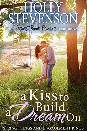 A Kiss to Build a Dream On by Holly Stevenson