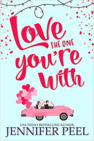 Love the One You're With by Jennifer Peel