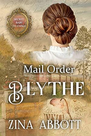 Mail Order Blythe by Zina Abbott