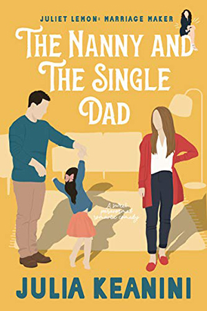 The Nanny and the Single Dad by Julia Keanini
