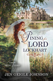 Pining for Lord Lockhart by Jen Geigle Johnson