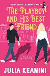 The Playboy and His Best Friend by Julia Keanini