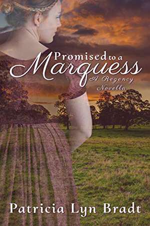 Promised to a Marquess by Patricia Lyn Bradt