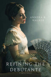 Refining the Debutante by Anneka R. Walker