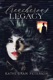 Treacherous Legacy by Kathi Oram Peterson