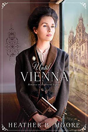 Until Vienna by Heather B. Moore