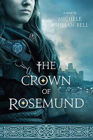 The Crown of Rosemund by Michele Ashman Bell