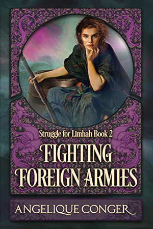 Struggle for Limhah: Fighting Foreign Armies by Angelique Conger