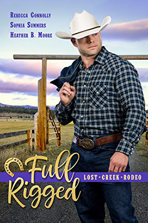 Full Rigged by Rebecca Connolly, Sophia Summers, Heather B. Moore