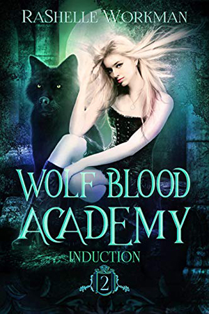 Wolf Blood Academy: Induction by RaShelle Workman