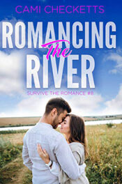 Romancing the River by Cami Checketts