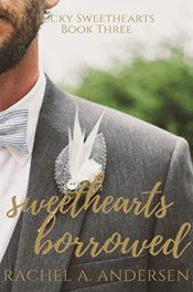 Sweethearts Borrowed by Rachel A. Andersen