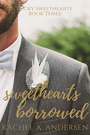 Sweethearts Borrowed by Rachel A. Andersen