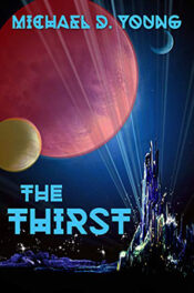 The Thirst by Michael D. Young