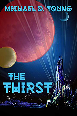 Penultimate Dawn: The Thirst by Michael D. Young