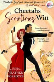 Cheetahs Sometimes Win by Heather Horrocks