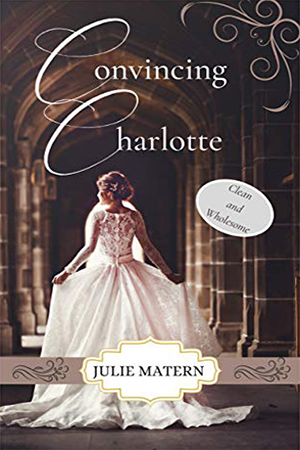 Convincing Charlotte by Julie Matern