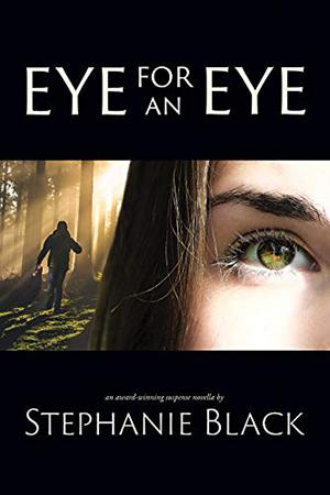 Eye for an Eye by Stephanie Black
