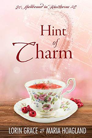 Hint of Charm by Lorin Grace and Maria Hoagland