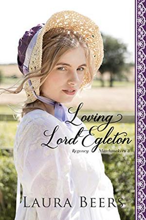 Loving Lord Egleton by Laura Beers