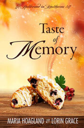 Taste of Memory by Maria Hoagland and Lorin Grace