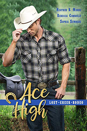 Ace High by Heather B. Moore, Rebecca Connolly, Sophia Summers
