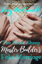 The Black Sheep Master Builder's Fake Marriage by Lucy McConnell