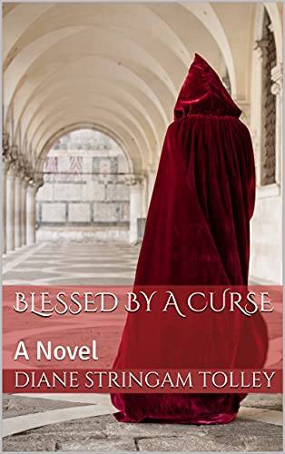 Blessed by a Curse by  Diane Stringam Tolley