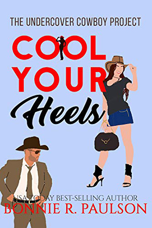 Cool Your Heels by Bonnie R. Paulson