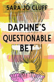 Daphne's Questionable Bet by Sara Jo Cluff