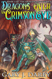 Dragons Over the Crimson Eye by Gary J. Darby