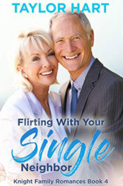 Flirting with your Single Neighbor by Taylor Hart