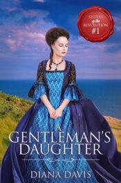 A Gentleman's Daughter by Dianna Davis