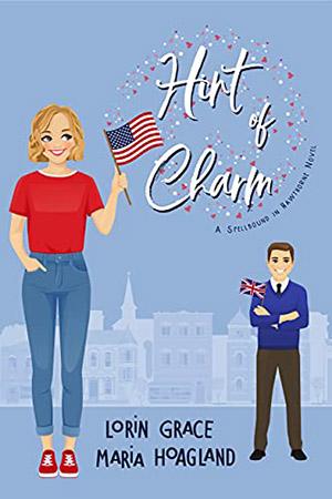 Hint of Charm by Lorin Grace Maria Hoagland